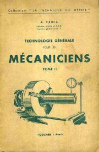 Technologie Générale pour les mécaniciens (Tome 2), A. Campa - Éditions Foucher - Paris